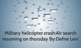 Military helicopter crash:Air search resuming on today