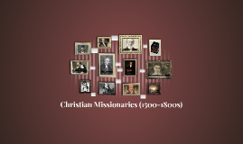 Christian Missionaries (1500-1800s)