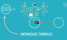 Copy of ENFERMEDADES TUMORALES