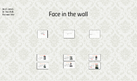 Face in the wall.