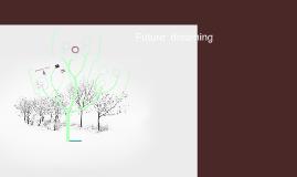 Future: dreaming