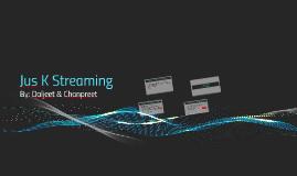 Jus K Streaming