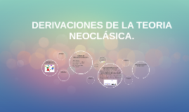 DERIVACIONES DE LA TEORIA NEOCLASICA
