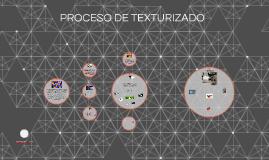 PROCESO DE TEXTURISADO