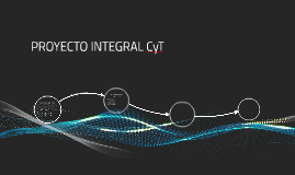 PROYECTO INTEGRAL CyT