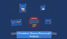 Copy of President Obama Rhetorical Analysis