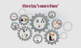 """Affiche de Peiros """"la semaine de 40 heures"""""""