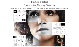 Frankie & Alice: Dissociative Identity Disorder