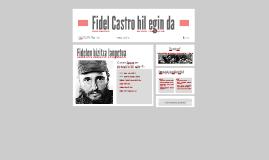 Fidel Castro hil egin da