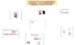 A PERSPECTIVA DE UM CONHECIMENTO RIZOMÁTICO - NOVAS TECNOLOG