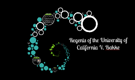 Copy of Regents of the University of California V. Bakke