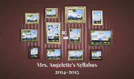 Mrs. Angelette's Syllabus 2014-2015