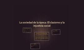 La sociedad de la época: El clasismo y la injusticia social