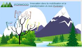 Innovation dans la mobilisation et la transformation du bois