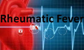 WHAT IS RHEUMATIC FEVER