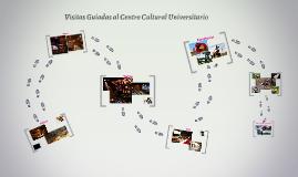 Visitas Guiadas al Centro Cultural Universitario
