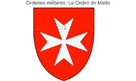 Ordenes militares: La Orden de Malta