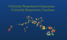 Culturally Responsive Classrooms