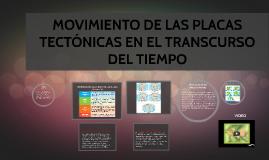 MOVIMIENTO DE LAS PLACAS TECTONICAS EN EL TRANSCURSO DEL TIE