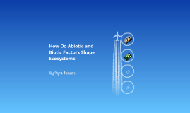 How Do Aboitic and Biotic Factors Shape Ecosystems?