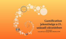 Gamification jelentősége a 21. századi oktatásban