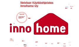 Netvisorin Käyttöohjeistus Innohome Oy