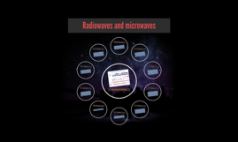 Radiowaves and microwaves