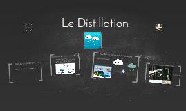 Le Distillation
