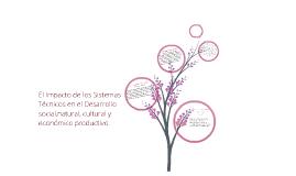 el impacto de los sistemas tecnicos en el desarrollo social natural y cultural y economico productivo.