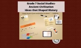 Grade 7 Social Studies- Ancient Civ: Ideas that Shaped History: