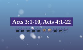 Acts 3:1-10, Acts 4:1-22