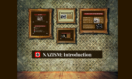 Copy of NAZISM: Introduction