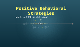Positive BehavioralStrategies
