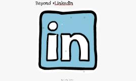 Beyond #LinkedIn
