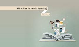 The Ethics In Public Speaking