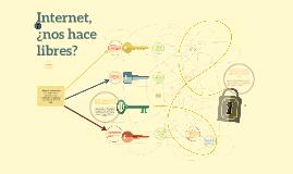 Copy of Internet, ¿nos hace libres?