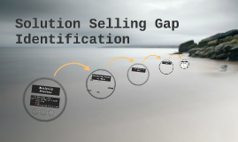 Solution Selling Gap Identification