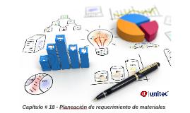 Cap #18 MRP -Planeación Requerimiento Materiales