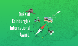 Duke of Edinburgh's International Award.