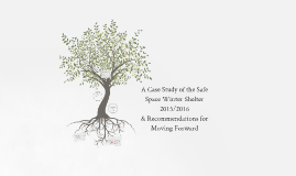 Copy of A Case Study of the Safe Space Shelter 2015/2016