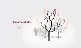 Ideas Recicladas