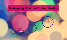 Developing Effective Communication