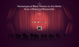 Stereotypes of Black Women in Media