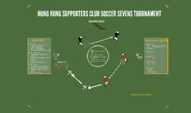 HONG KONG SUPPORTERS CLUB SOCCER SEVENS TOURNAMENT