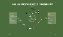 HONG KONG SUPPORTERS CLUB SOCCER SEVENS TOURNAMENT