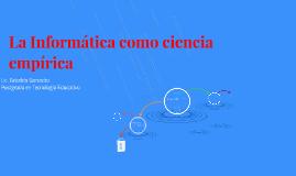 Copy of La Informática como ciencia empírica