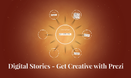 Digital Stories - Get Creative with Prezi