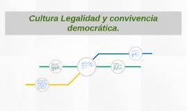 Cultura Legalidad y convivencia democrática.