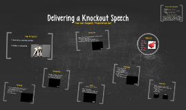 Delivering a Knockout Speech