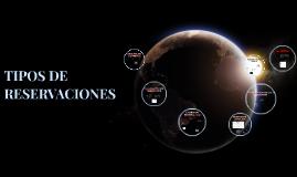 Copy of TIPOS DE RESERVACIONES